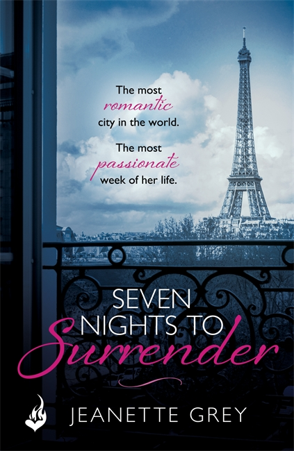 The UK edition of Jeanette's Grey's new erotic romance set in Paris, SEVEN NIGHTS TO SURRENDER